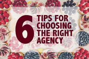 6 tips for choosing the right agency