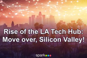 Rise of the Los Angeles Tech Hub