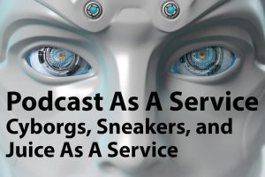 Podcast as a Service episode 1