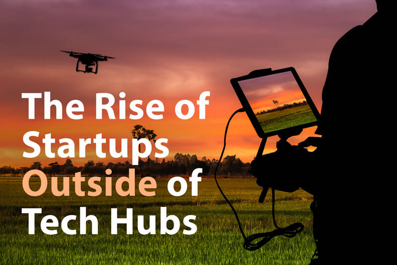 Rise of Startups Outside of Tech Hubs