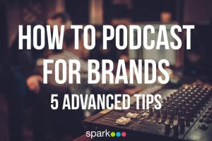 How to Podcast for Brands