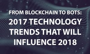 2017 technology trends that will influence 2018