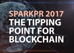 sparkpr 2017 the tipping point for blockchain